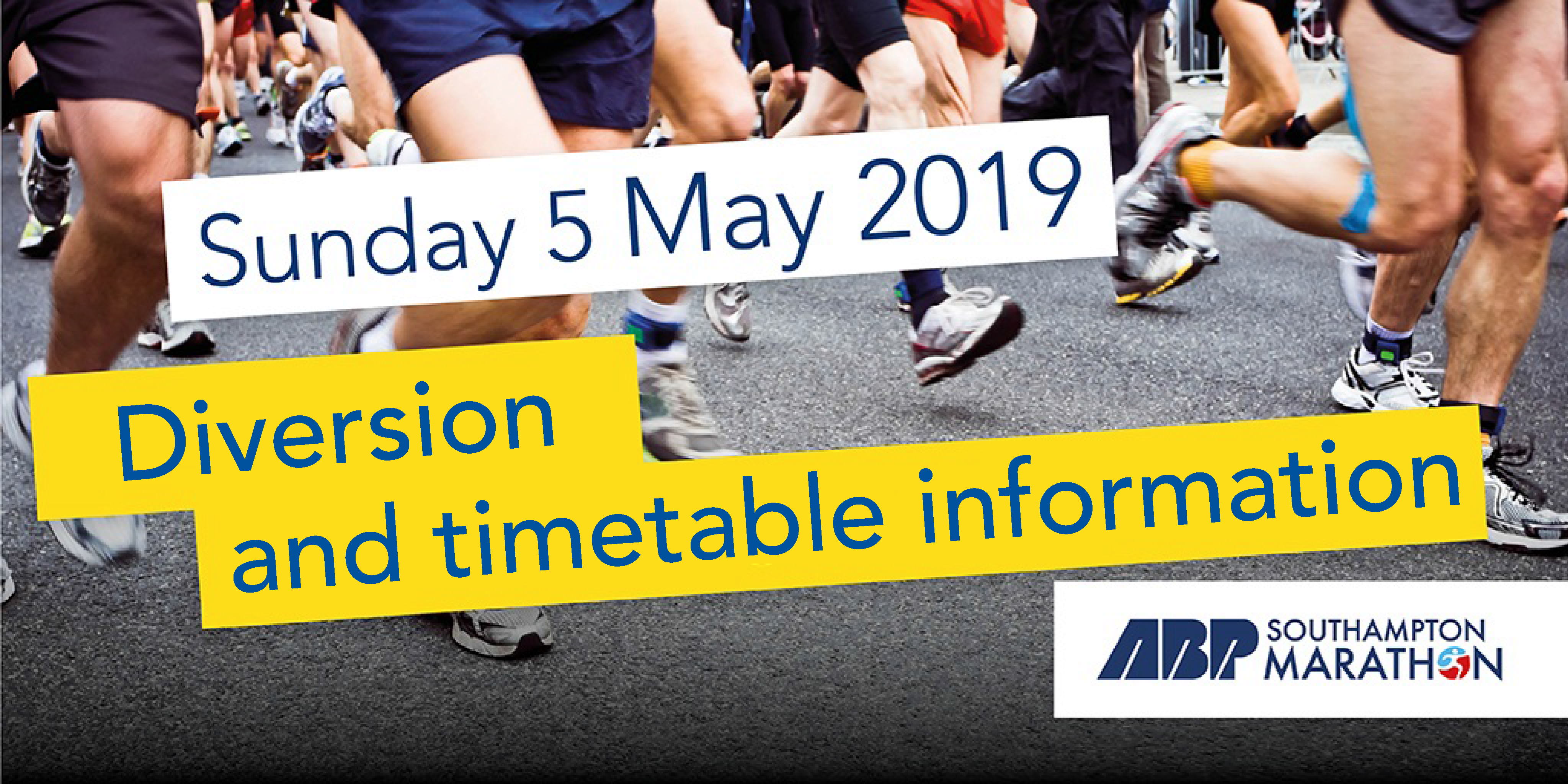 Legs and shoes of people can be seen mid-run in the background, while in a white box it says 'Sunday 5th May', and in a yellow box it says 'Diversion and timetable information'. The ABP Southampton log is in the lower right corner.
