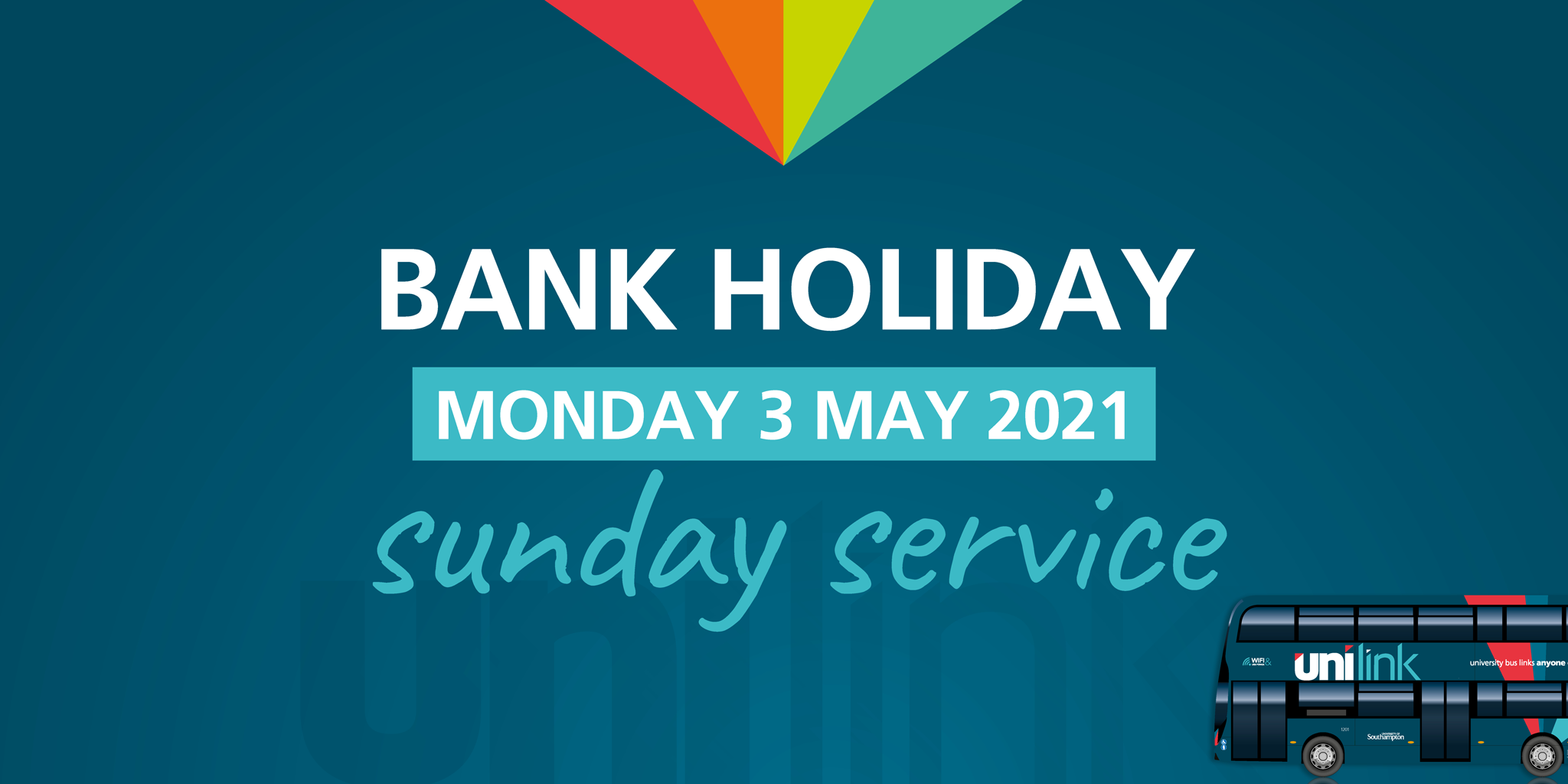 Image of a Unilink bus with text reading 'bank holiday. Monday 3rd May. Sunday service'