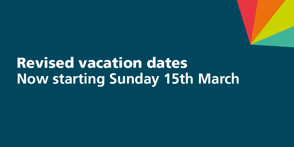 Image reading 'Revised vacation dates. Now starting Sunday 15th March'